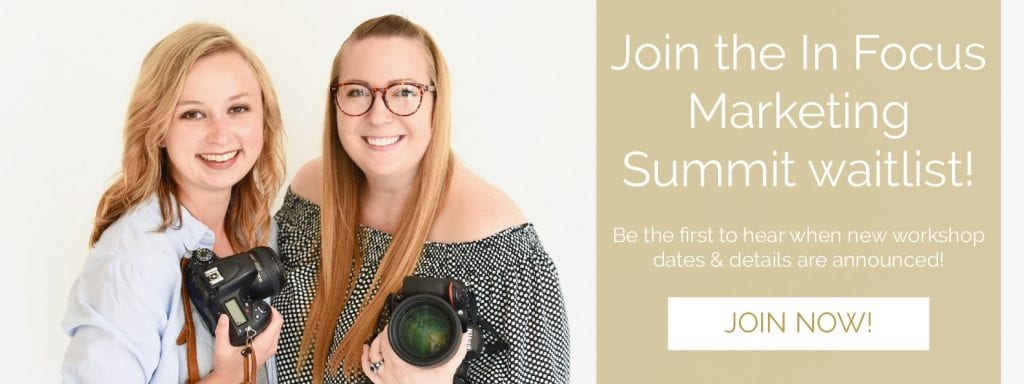 The In Focus Marketing Summit is a photography marketing workshop by Jasmine Norris-Dixson and Victoria Rayburn in Indiana