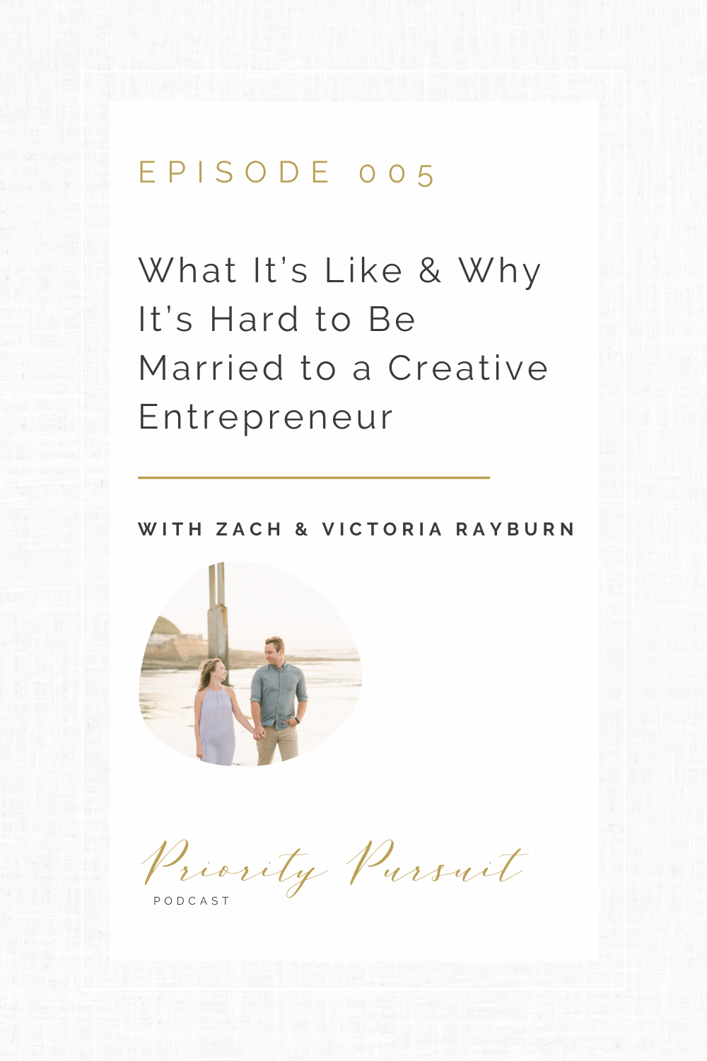 Zach Rayburn explains what it's like and why it's hard to be married to a creative entrepreneur so entrepreneurs can better love their spouses on the Priority Pursuit Podcast.
