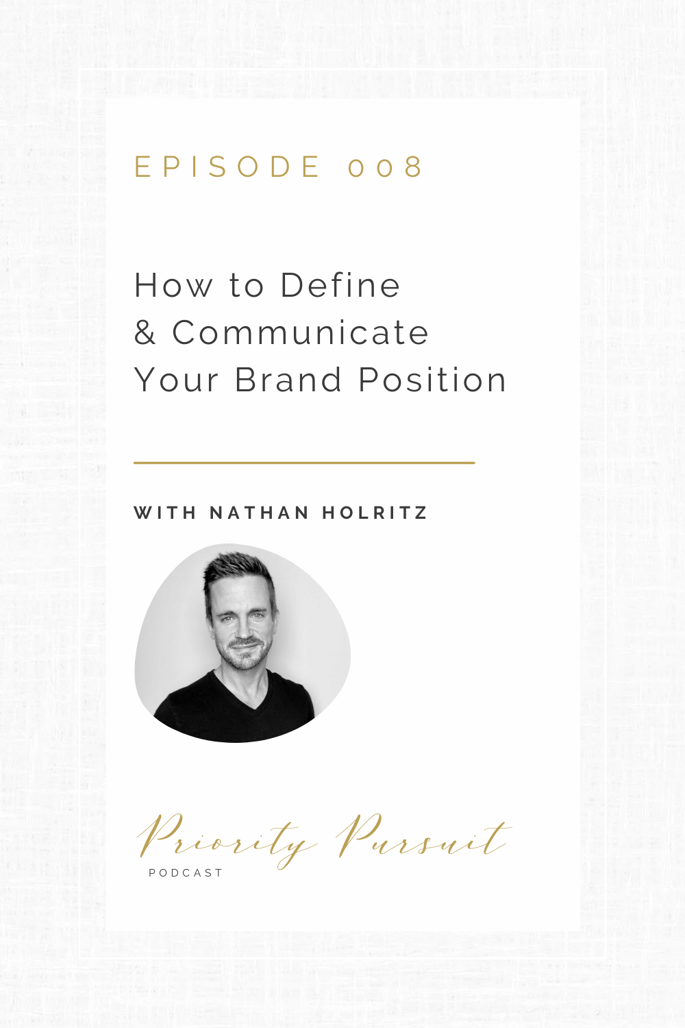 """Nathan Holritz explains how to define and communicate your unique brand position on the """"Priority Pursuit Podcast"""""""