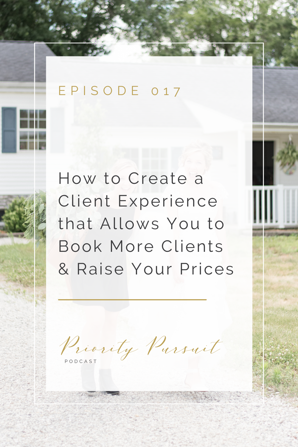 """Victoria Rayburn explains how to create a client experience that allows you to book more clients and raise your prices in this episode of """"Priority Pursuit."""""""