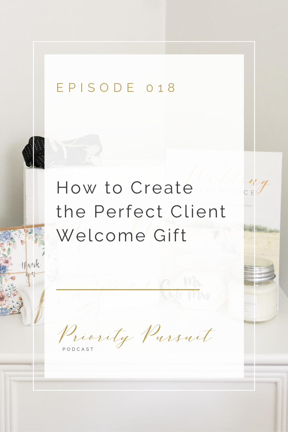 """Victoria Rayburn explains how to create the perfect client welcome gift in this episode of """"Priority Pursuit."""""""