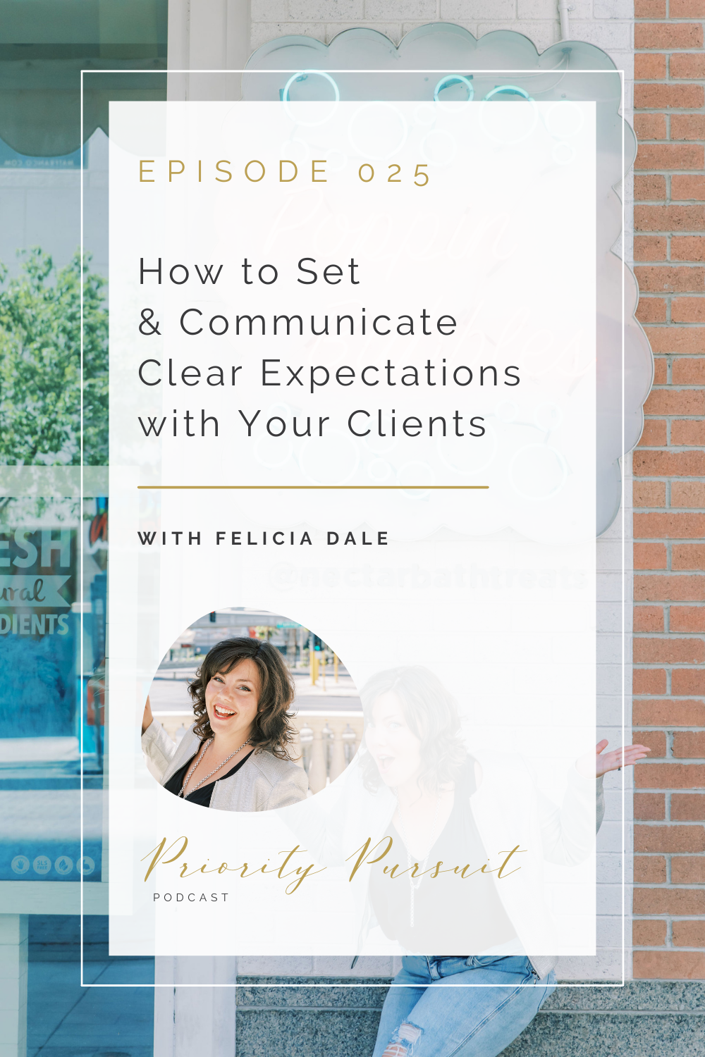 Victoria Rayburn and Felicia Dale discuss how to set and communicate clear expectations with your clients.