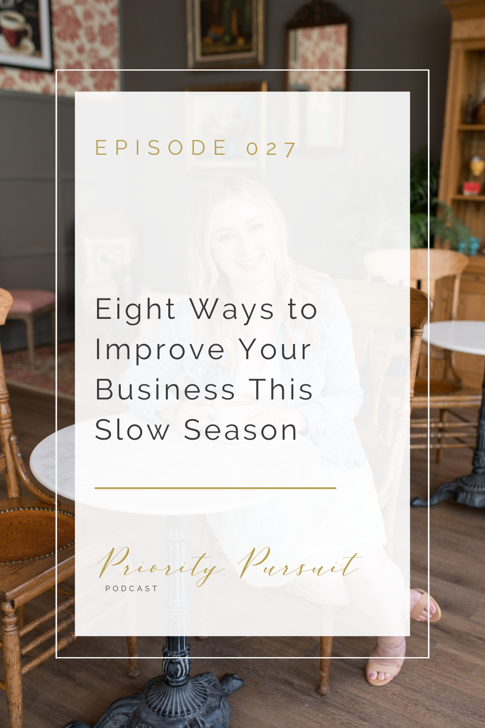 """Victoria Rayburn shares eight ways to improve your business this slow season in this episode of """"Priority Pursuit."""""""