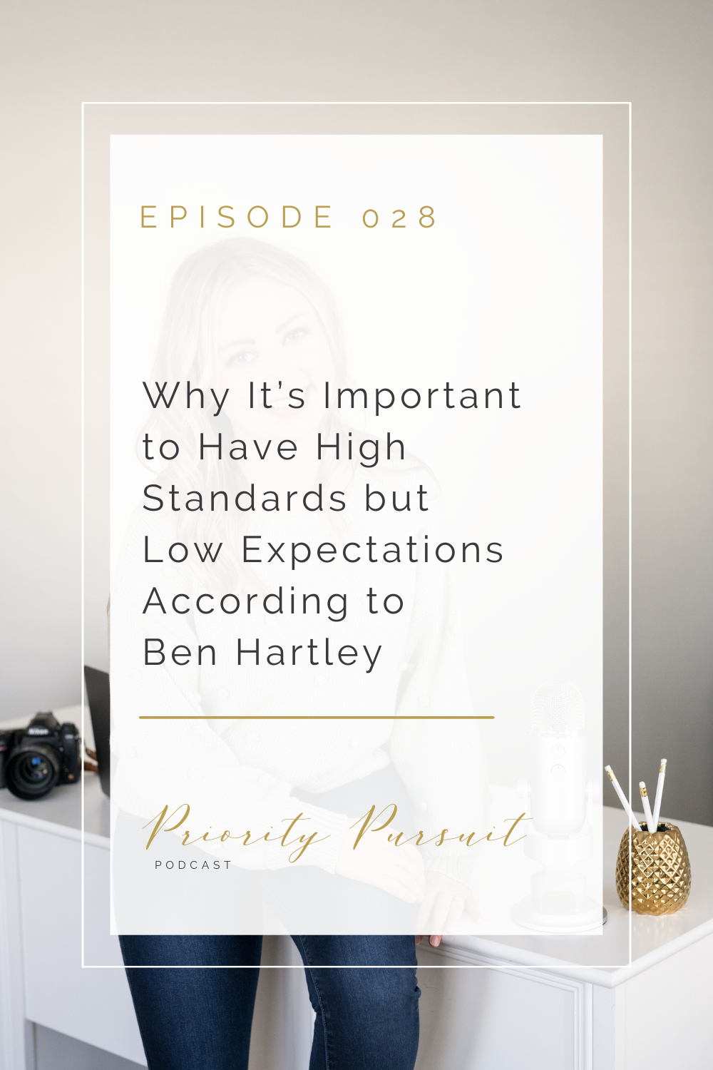 """Victoria Rayburn explains why it's important to have high standards but low expectations according to Ben Hartley in this episode of """"Priority Pursuit."""""""